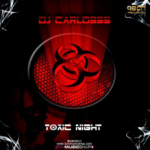 DJ CARLOSSS - TOXIC NIGHT
