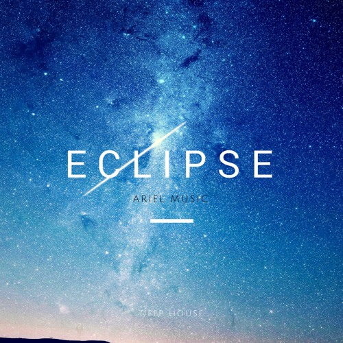 Eclipse original mix by ariel music free listening on for Deep house music tracks