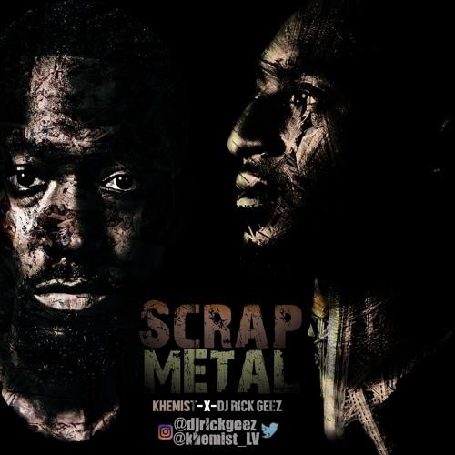 Scrap Metal (Khemist x DJ Rick Geez)
