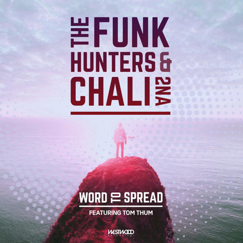 The Funk Hunters & Chali 2na - WORD TO SPREAD feat. Tom Thum