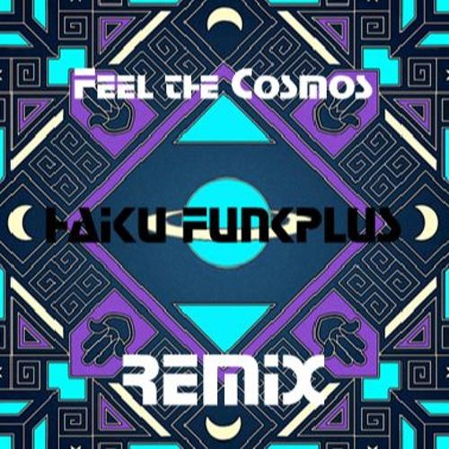 Bleep Bloop - Feel The Cosmos (Haiku Funkplus Remix)