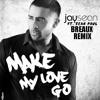 Jay Sean Ft. Sean Paul - Make My Love Go (Breaux Remix)