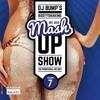 DJ Bump's Mashup Show Vol. 7 (played on Radio Galaxy 22-07-16) [FREE DOWNLOAD]