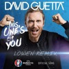 David Guetta Ft. Zara Larsson - This Ones For You (LÖWEN Remix)