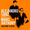 Download Alejandro Sanz Ft. Marc Anthony - Deja Que Te Bese (Dj Nev) ʙᴜʏ = ғʀᴇᴇ ᴅᴏᴡɴʟᴏᴀᴅ Mp3