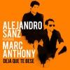 Alejandro Sanz Ft. Marc Anthony Deja Que Te Bese (Dj Nev) ʙᴜʏ = ғʀᴇᴇ ᴅᴏᴡɴʟᴏᴀᴅ