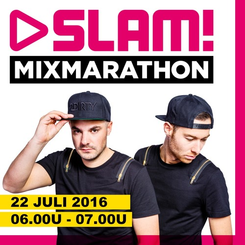 2Dirty - SLAM! Mix Marathon 22-07-2016
