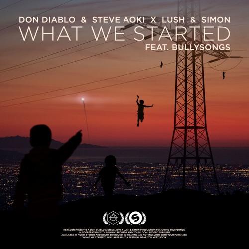 HEXAGON Don Diablo & Steve Aoki X Lush & Simon What We Started ft. BullySongs soundcloudhot