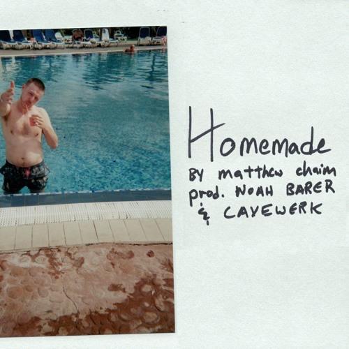 Matthew Chaim - Homemade [prod. Noah Barer & Cavewerk]