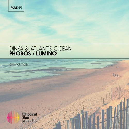 Dinka & Atlantis Ocean - Phobos / Lumino EP