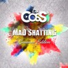 Dj CosS MaD ShattinG (Summer Edition)