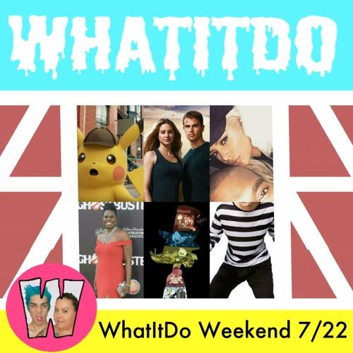 WhatItDo Weekend 7/22