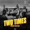 French Montana - Two Times (Prod. Maaly Raw)