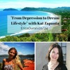 [Ep 24] From Depression to Dream Lifestyle with Kat Zapanta