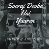 Sooraj Dooba Hai Yaaron (SHKHR & ABZ Remix )**FREE DOWNLOAD**