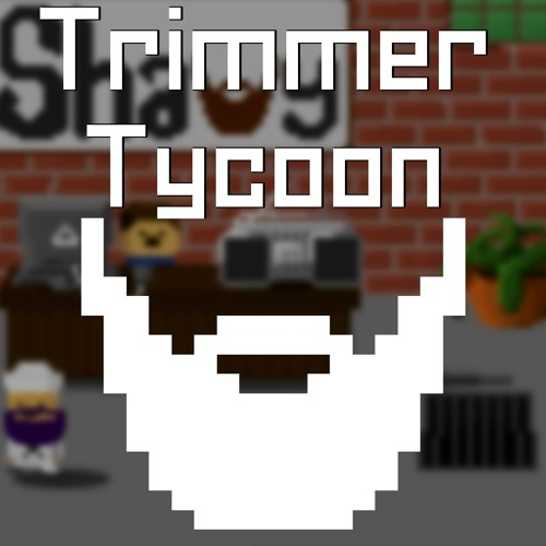 Trimmer Tycoon Soundtrack