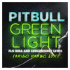 Pitbull Ft. Flo Rida & LunchMoney Lewis - Green Light (AMIGO Mambo Edit) ʙᴜʏ = ғʀᴇᴇ ᴅᴏᴡɴʟᴏᴀᴅ
