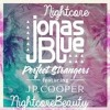 Jonas Blue ft. JP Cooper: Perfect Strangers (Nightcore)