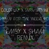 Coldplay X Sara Bitawi Hymn For The Weekend Emby X Sham Remix Mp3