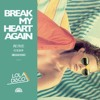 Break My Heart Again