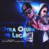 15. Otra Ocupa Mi Lugar (Marie La Melodia Del Genero Ft. Jota)Prod.By Real Music & Nasty Boyz Music