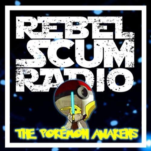 Rebel Scum Radio - Star Wars, Pokemon, TMNT2, Independance Day Resurgence (***SPOILERS***)