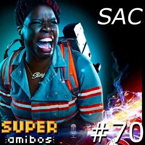 SAC 70 - Quem você vai chamar?