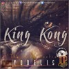 Free Download Yodelis The Real - King Kong Top Quality Music Mp3