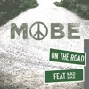 On The Road - MOBE ft. MADMAX