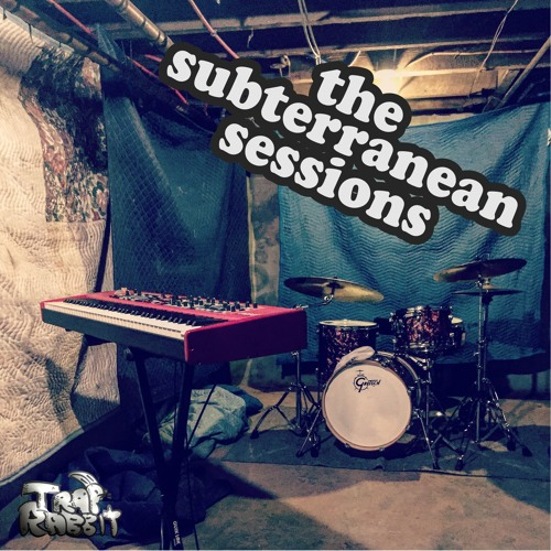 The Subterreanean Sessions