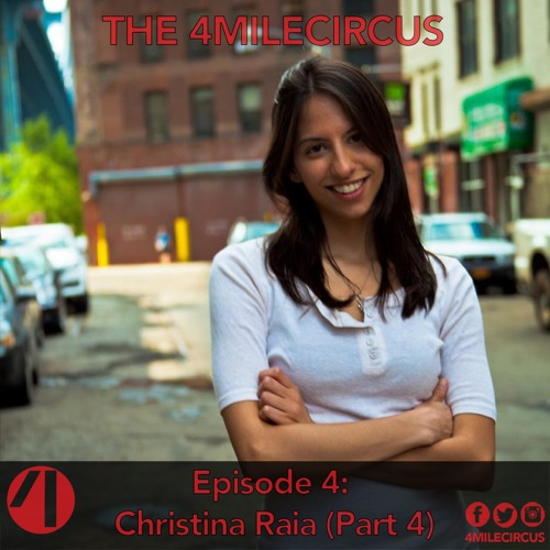 Episode 4 - Christina Raia (Part 4)