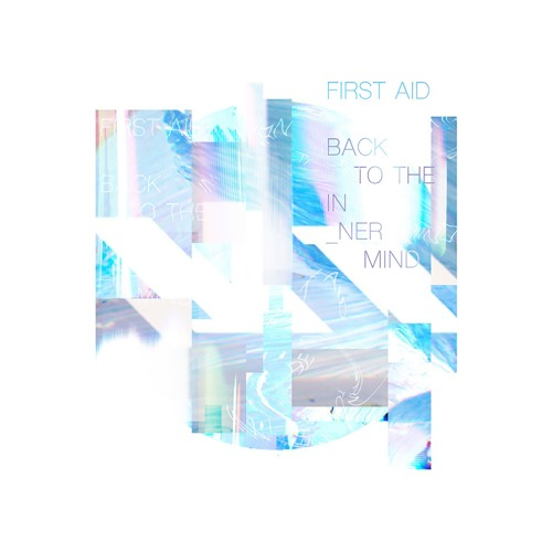 FIRST AID - Back To The Innermind // Out Now