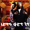 Young J Ft Montana of 300- Lets get it