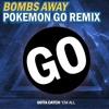 Bombs Away - Pokemon Go Remix (FREE DOWNLOAD!)