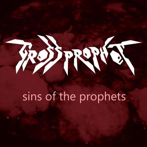Gross Prophet - Sins Of The Prophets (Album Previews)