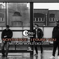 North Base - I Found You (Mistajam World Exclusive)