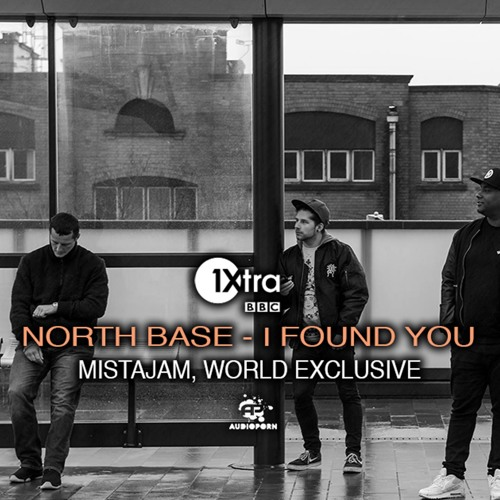 North Base - I Found You (Mistajam World Exclusive)