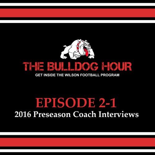 The Bulldog Hour, Episode 2-1: 2016 Preseason Coach Interviews