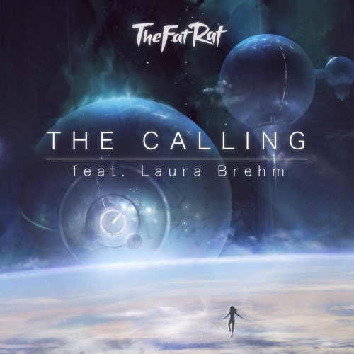TheFatRat - The Calling(feat. Laura Brehm)