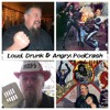 Loud, Drunk & Angry PodCrash (FOON Guest Ep)