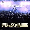 Even if the Sky is Falling - Frank Edwards