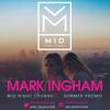 Mark Ingham | MID Night Lounge | Summer Promo