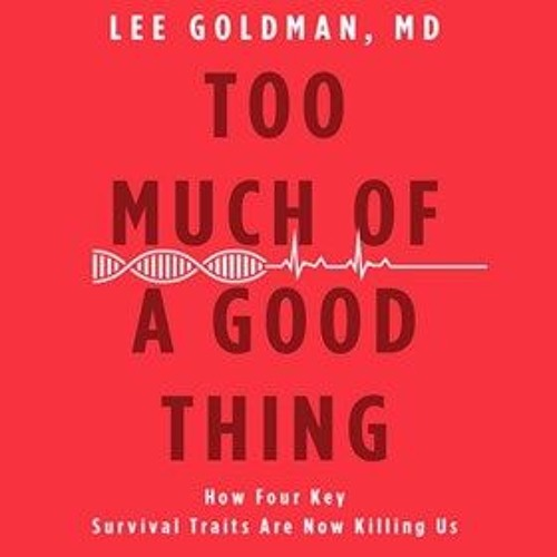 TOO MUCH OF A GOOD THING by Lee Goldman, read by Dan Woren