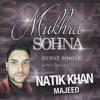 Download MUKHRA SOHNA - NATIK KHAN MAJEED - OFFICIAL - LATEST PUNJABI SONG 2016 Mp3