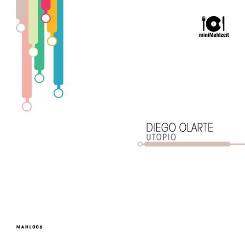 MAHL006 Diego Olarte - Utopio (Preview)