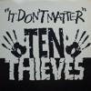 TEN THIEVES - It Don´t Matter