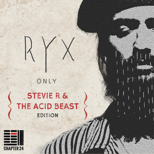 Free Download: RY X - Only {Stevie R & The Acid Beast Edition} [Chapter 24 Records]