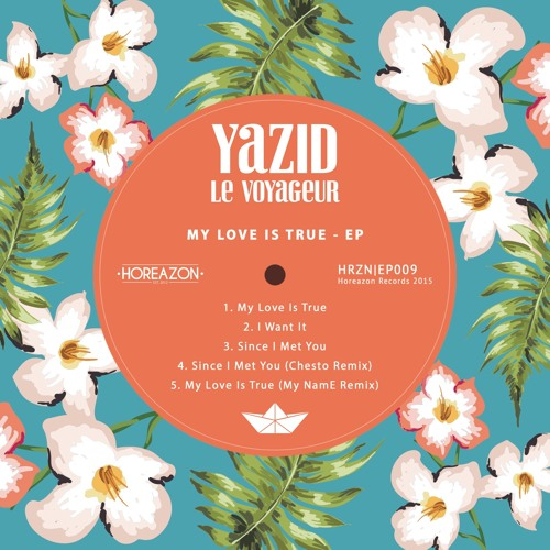 Yazid Le Voyageur - My Love Is True (My NamE Remix)