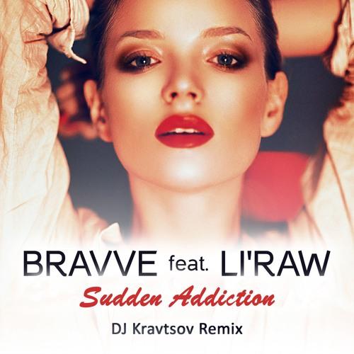Bravve - Sudden Addiction (DJ Kravtsov Remix)