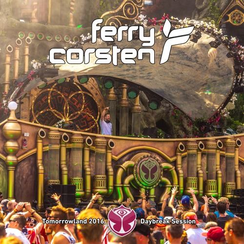 Ferry Corsten - Tomorrowland Daybreak Session [July 24, 2016]